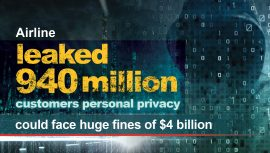 Airline leaked 9.4 million customers personal privacy,could face huge fines of $4 billion.